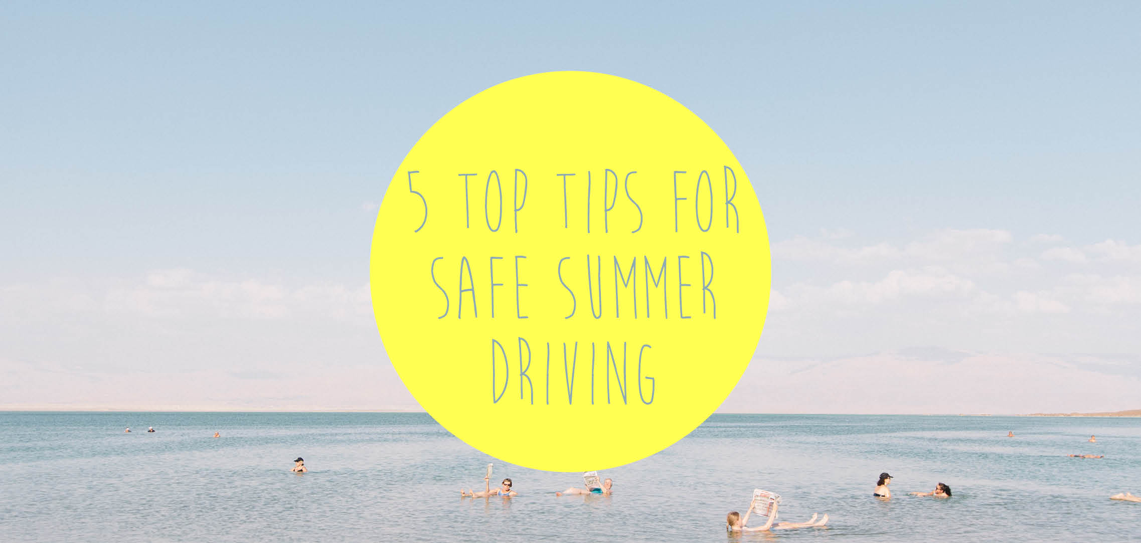 5 Top Tips For Summer Driving