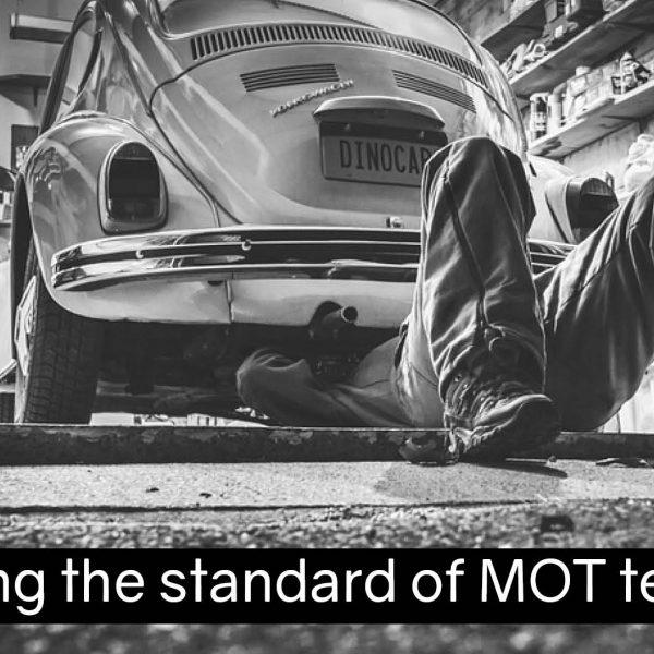 Raising the standard of MOT testing