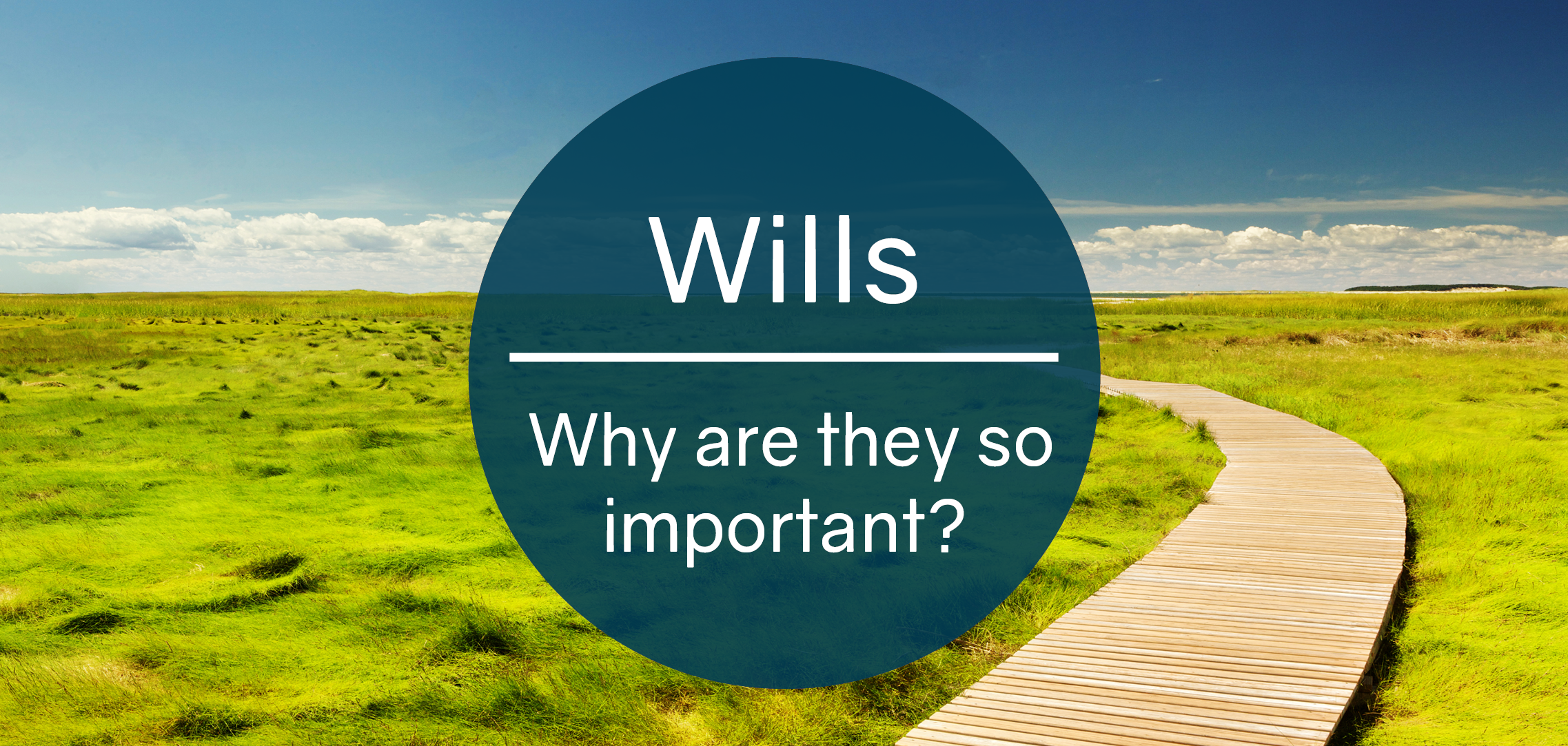 Wills, why are they so important?