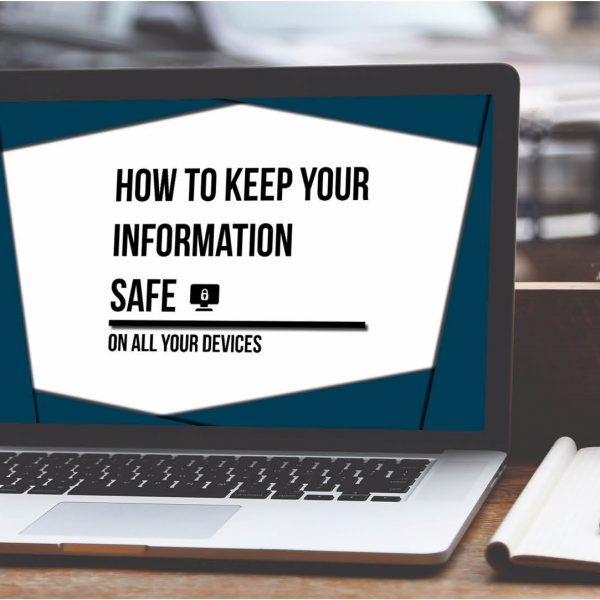 How to keep your information safe