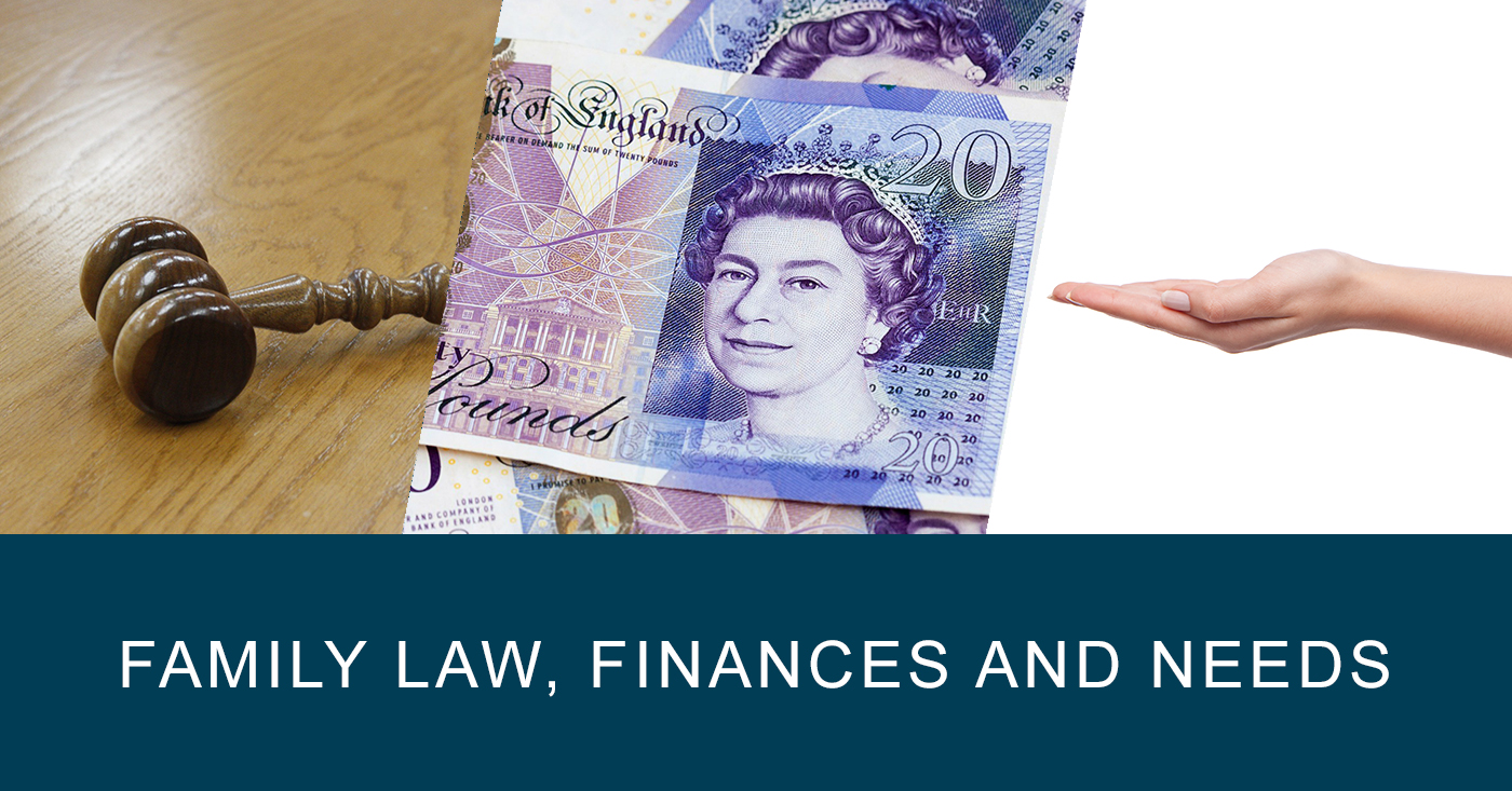 Family law, finances and needs